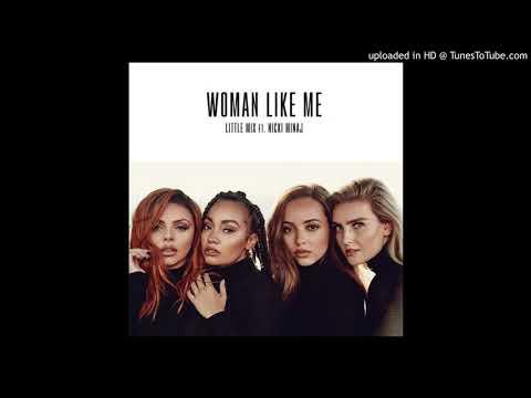 Little Mix ft. Nicki Minaj - Woman Like Me (Official Clean Version)