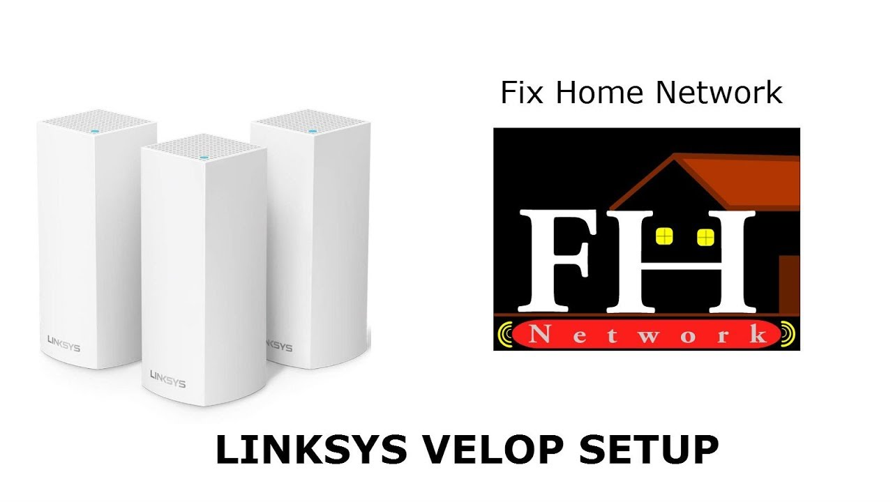 Linksys Velop Setup - Easy Guide - Instructions - FAQ - Video