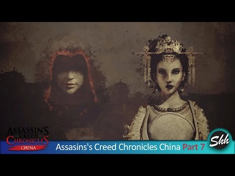 Assasins's Creed Chronicles China Gameplay Part 7 Walkthrough No Commentary