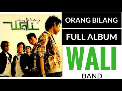 Album Perdana WALI Band - Orang Bilang (FULL ALBUM)
