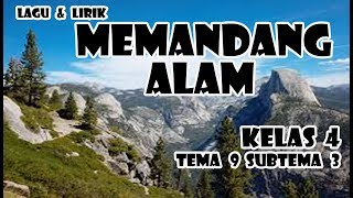 LAGU DAN LIRIK MEMANDANG ALAM | KELAS 4 TEMA 9 SUBTEMA 3