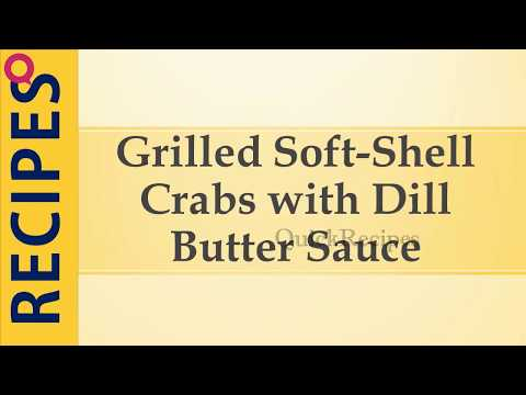 Grilled Soft Shell Crabs With Dill Butter Sauce | HOW TO MAKE IT