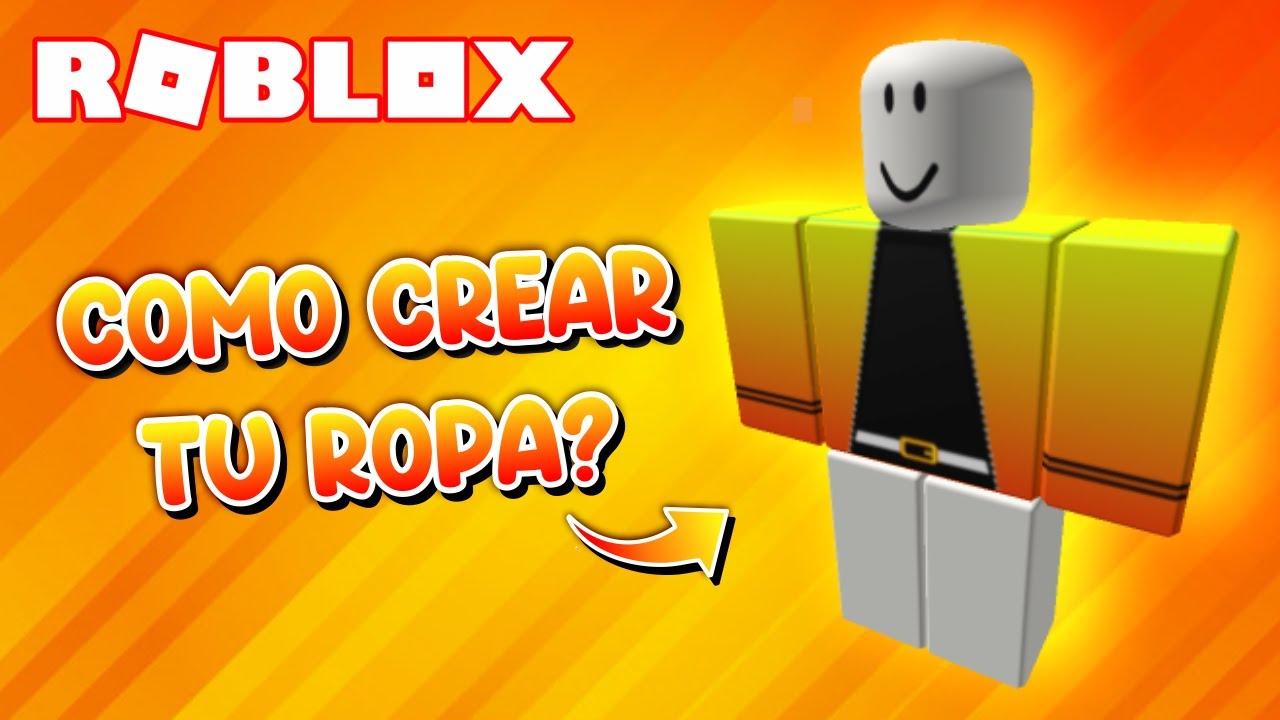 Como Crear Ropa En Roblox 2020 Youtube
