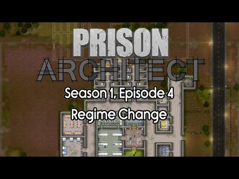 Prison Architect - Season 1 - Episode 4 - Regime Change