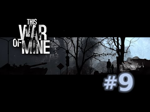 This War of Mine - Episode 9 (Vegetable Garden)