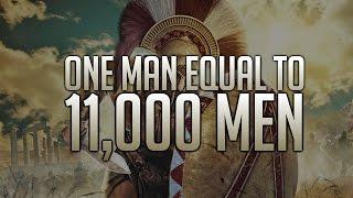 ONE man equal to 11,000 MEN