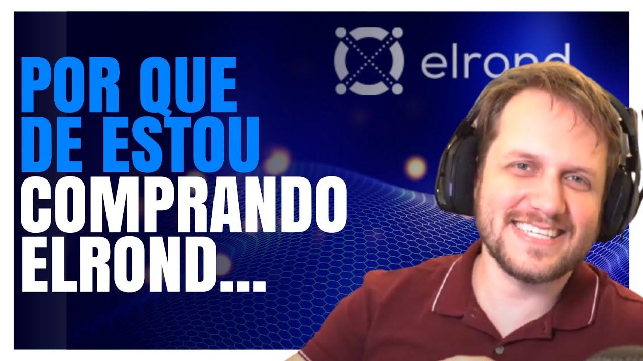 ELA TEVE UMA ALTA MUITO EXPRESSIVA. POR QUE ESTOU COMPRANDO ELROND? Augusto Backes