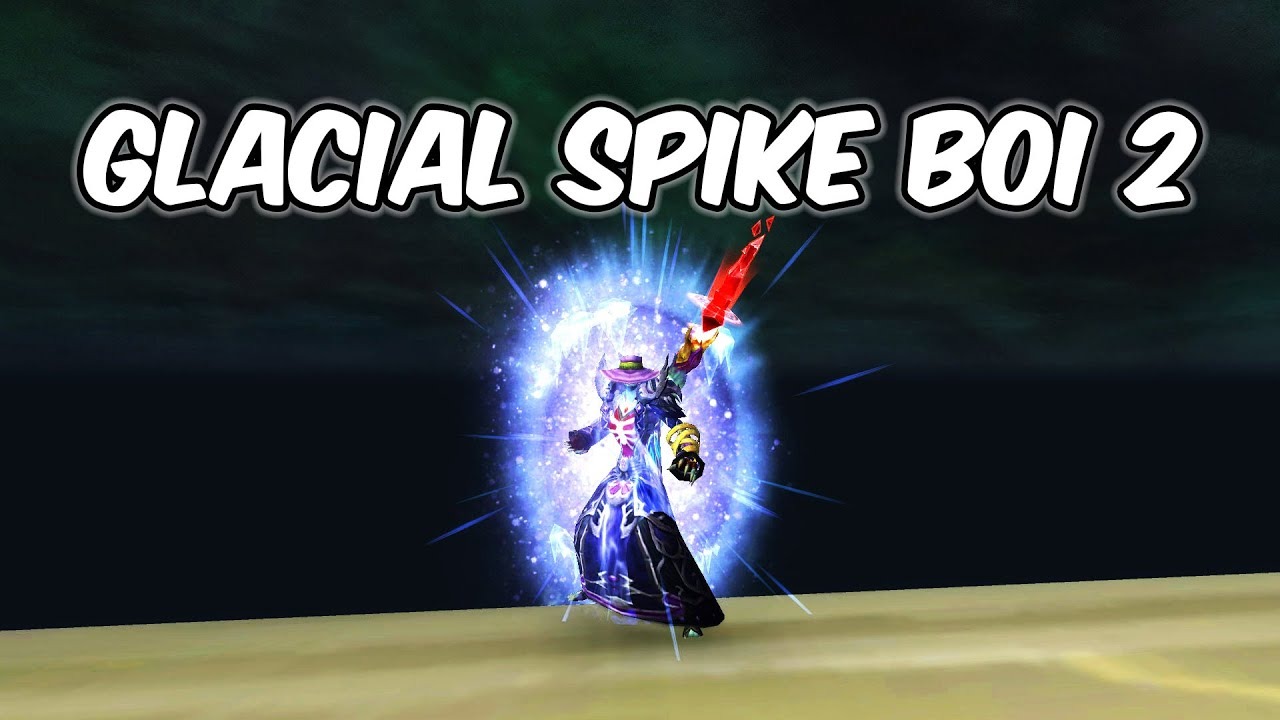 Glacial Spike Boi 2 - Frost Mage PvP - WoW BFA 8 1 5 - Para
