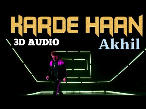 Akhil Karde Haan | AKHIL | Bass Boosted  | 3d Audio New Song 2019