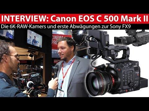 Vorstellung Canon EOS C500 Mark II und Abgrenzung zur Sony FX9