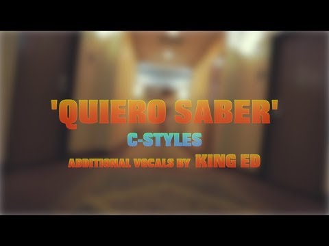 C-Styles - Quiero Saber (Music Video)