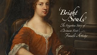 """""""Bright Souls"""": The Forgotten Story of Britain's First Female Artists"""