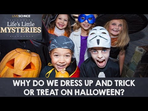 Why Do We Dress Up and Trick or Treat on Halloween?