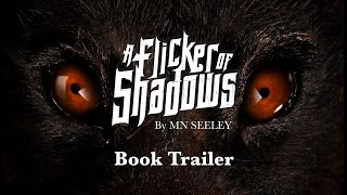 A Flicker Of Shadows Book Trailer