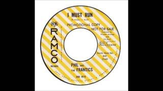 Phil And The Frantics - I Must Run