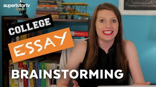 COLLEGE ESSAY Brainstorming:  5 Ways to Jumpstart Your College Application Essay Process
