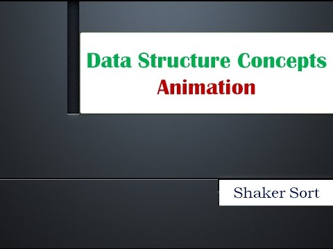 SHAKER SORT ALGORITHM ANIMATION : Data structure Concepts using Animation