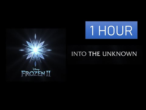 "[1 hour Extended] Idina Menzel, AURORA - Into the Unknown (From ""Frozen 2"") 