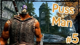 Modded Hardcore Skyrim: Puss in Man [Ep. 5]