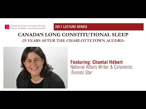 Chantal Hebert, Canada's Long Constitutional Sleep, March 14, 2017
