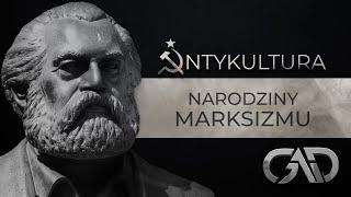 Antykultura 1:  Narodziny marksizmu Krzysztof Karoń ks. Paweł Bortkiewicz Paweł Lisicki