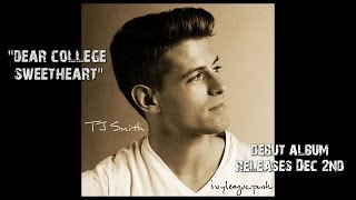 TJ Smith - Dear College Sweetheart (Album Preview)