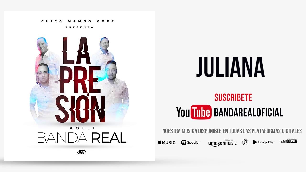 Banda Real - Juliana [La Presion Vol.1]