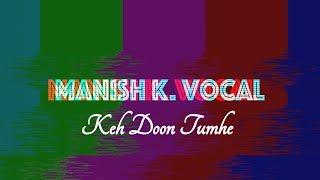 Keh Doon Tumhe (DJ Aqeel) Vocal