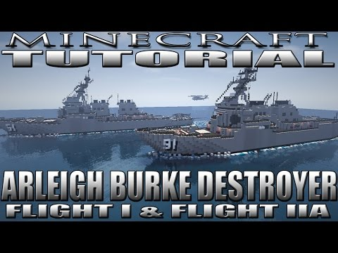 Minecraft Destroyer Tutorial (USS Arleigh Burke Class - DDG-51) (Flight I and Flight IIA)