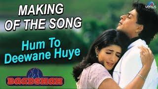 "Baadshah - Making Of The Song ""Hum To Deewane Huye"" 