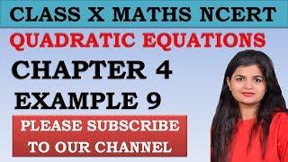 Chapter 4 Quadratic Equations Example 9 Class 10 Maths NCERT