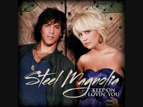 Steel Magnolia- Keep On Lovin' You