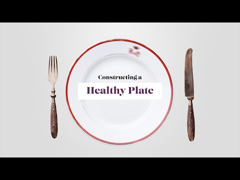 Constructing a Healthy Plate