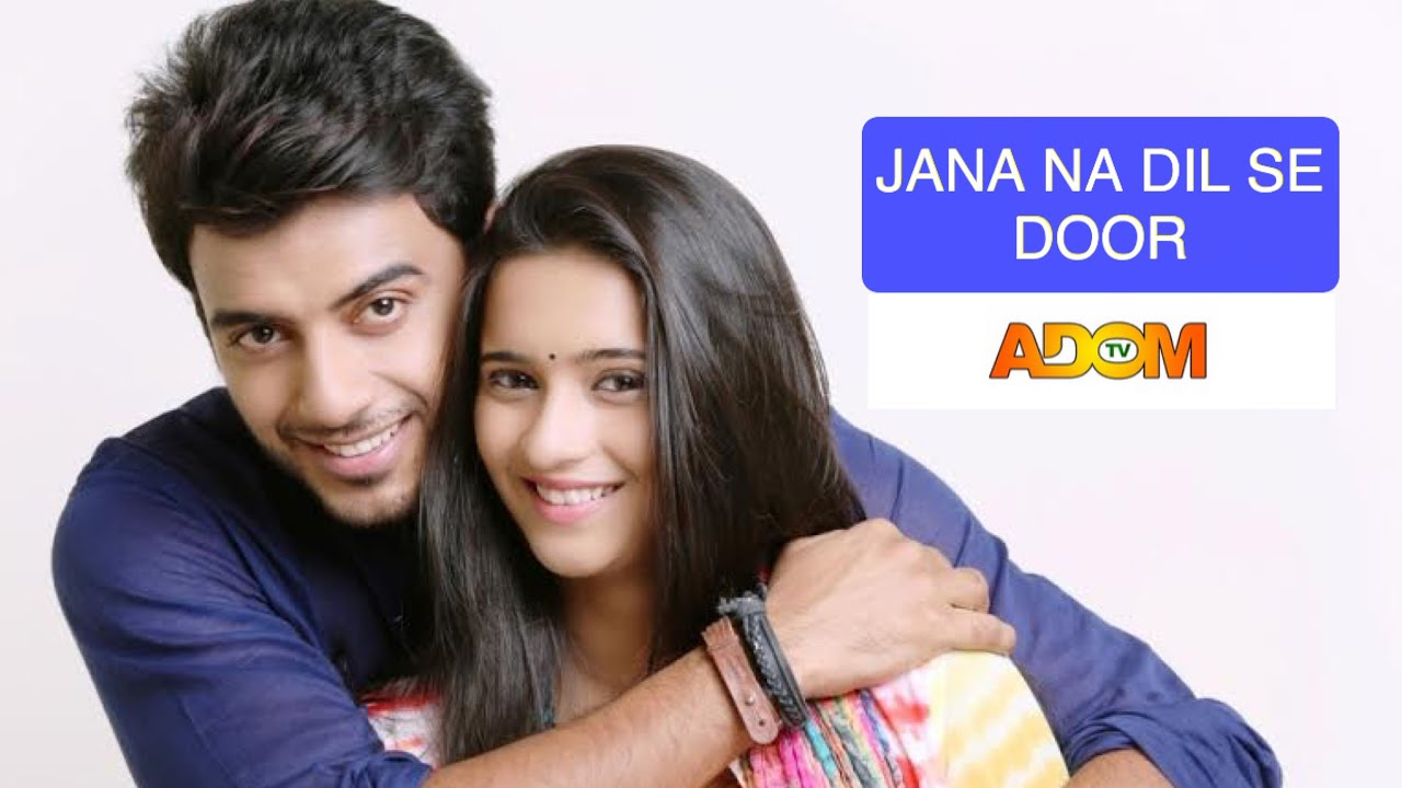 Download Jaana Na Se Dil Door: Things You Need To Know About Adom TV New Telenovela Replacing Jiji Maa