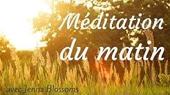 Méditation guidée du matin pour une journée harmonieuse - 7 minutes