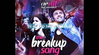 The breakup song 8D Song