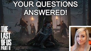 The Last of Us 2 Q&A: I played it early! [NO SPOILERS]