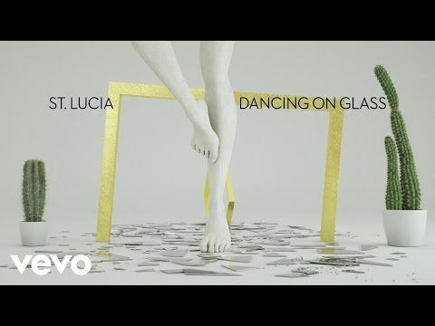 St. Lucia - Dancing On Glass (Audio)