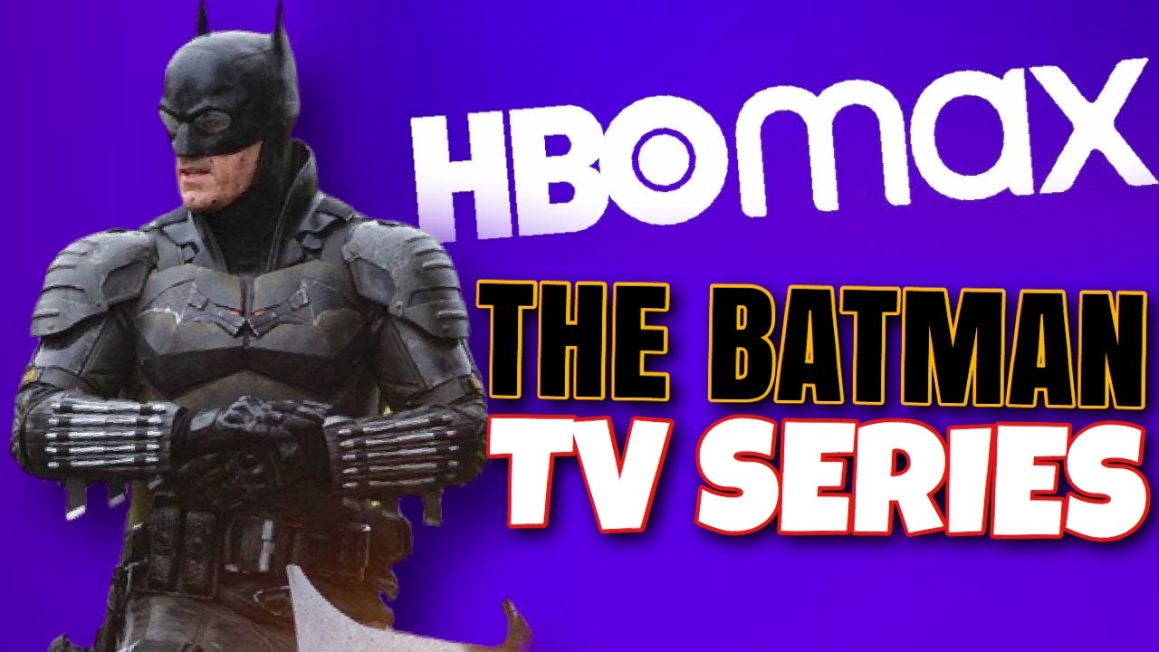 The Batman (2021) TV Series CONFIRMED For HBO MAX