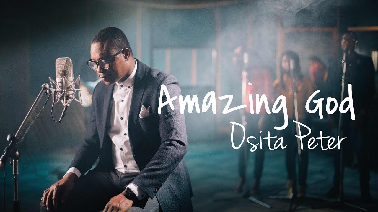 AMAZING GOD - Osita Peter  [@sitasog]