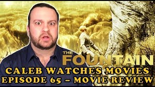 #65 - THE FOUNTAIN MOVIE REVIEW