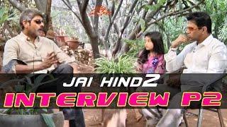 """Arjun Sarja & Jagapathi Babu Exclusive Interview P2 - """"Jaihind 2"""" Movie"""