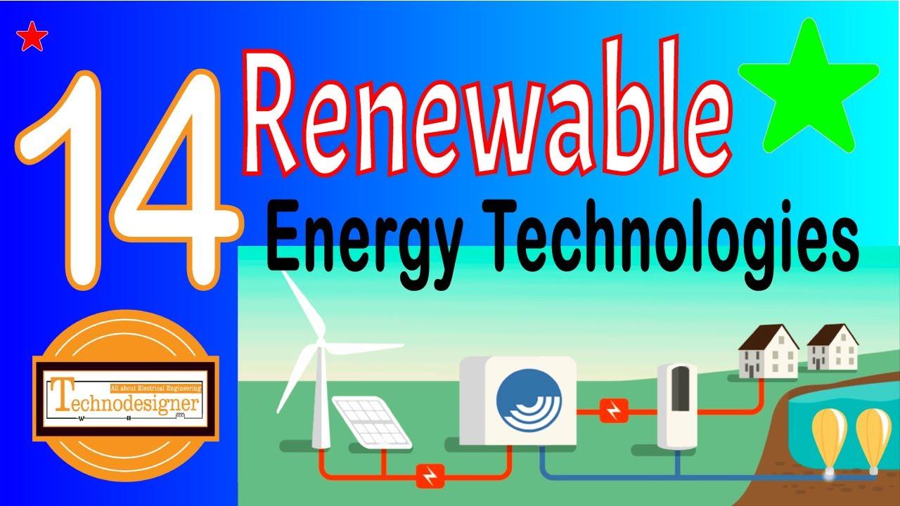 14 Types of Renewable Energy Technologies