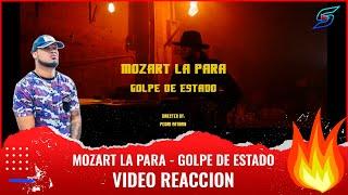 GOLPE DE ESTADO - MOZART LA PARA  (Vídeo Reacción)