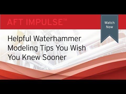 Helpful Waterhammer Modeling Tips You Wish You Knew Sooner