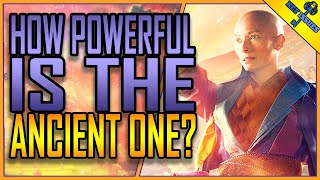 How Powerful is The Ancient One? | MCU