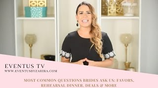 Most Common Questions:  Favors, Rehearsal Dinner, Deals & More