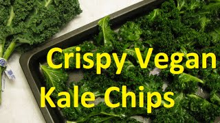 Vegan Recipe - Kale Chips Crispy & Delicious!