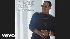 Charlie Wilson - Touched By An Angel (Audio)