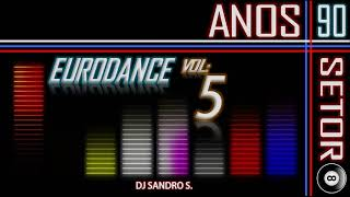 EURODANCE ANOS 90'S  VOL:5  DJ SANDRO S.